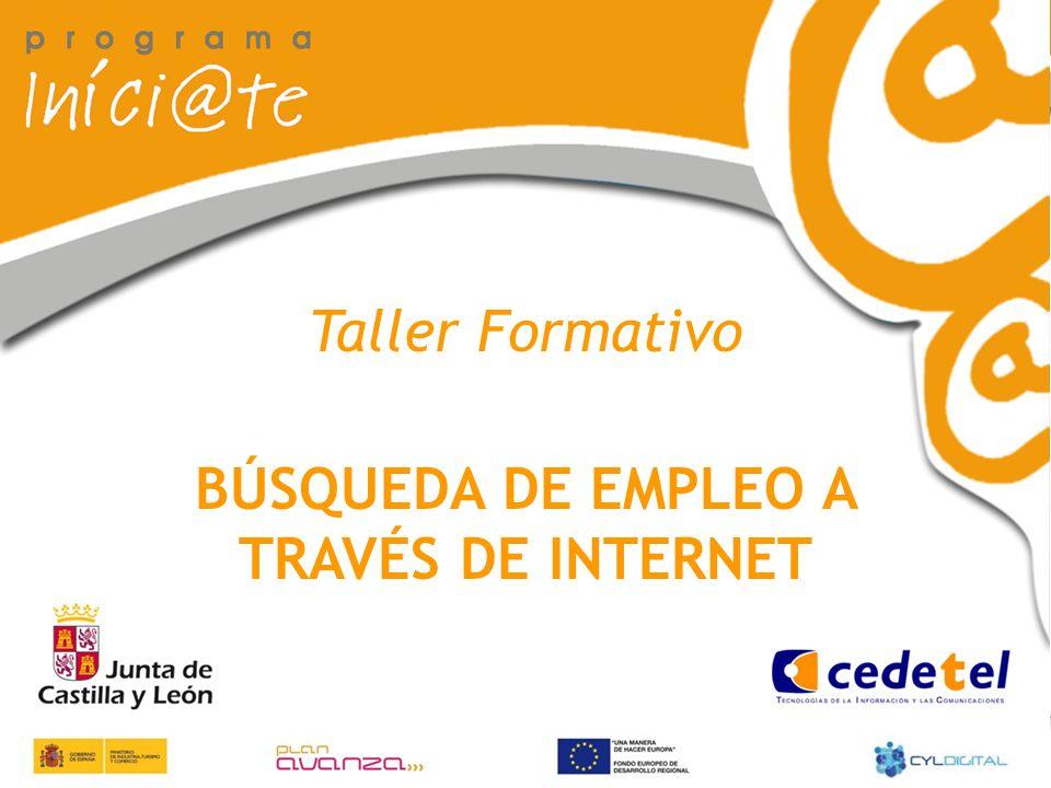 Búsqueda de empleo a través de Internet Taller Formativo BÚSQUEDA DE EMPLEO A TRAVÉS DE INTERNET