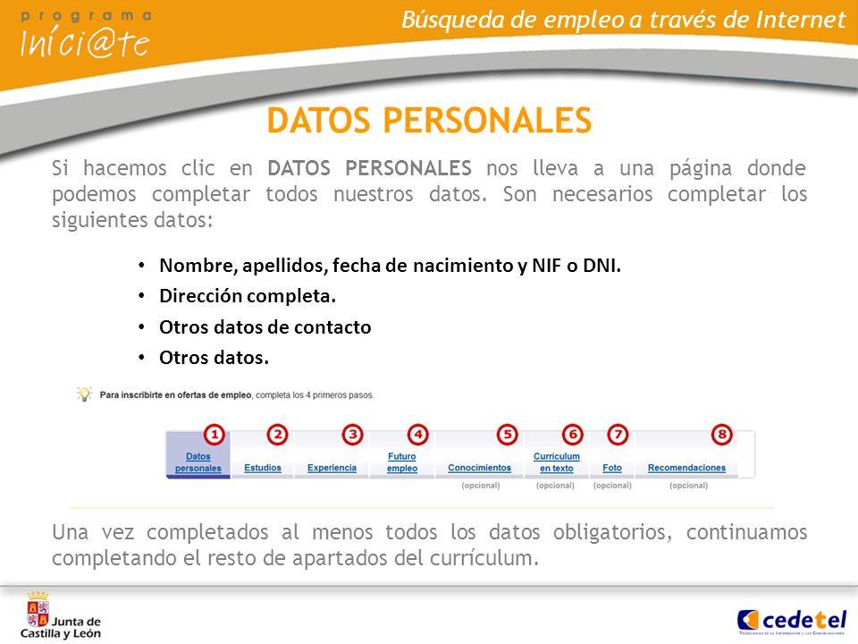 Búsqueda de empleo a través de Internet Si hacemos clic en DATOS PERSONALES nos lleva a una página donde podemos completar todos nuestros datos. Son n