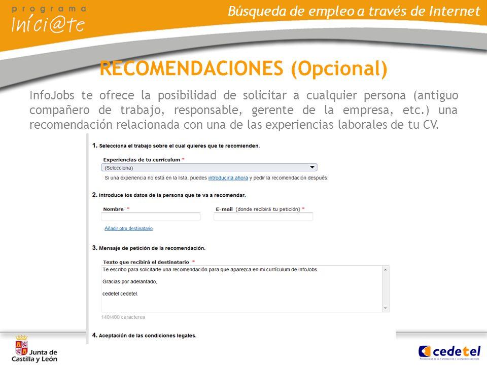 Búsqueda de empleo a través de Internet InfoJobs te ofrece la posibilidad de solicitar a cualquier persona (antiguo compañero de trabajo, responsable,