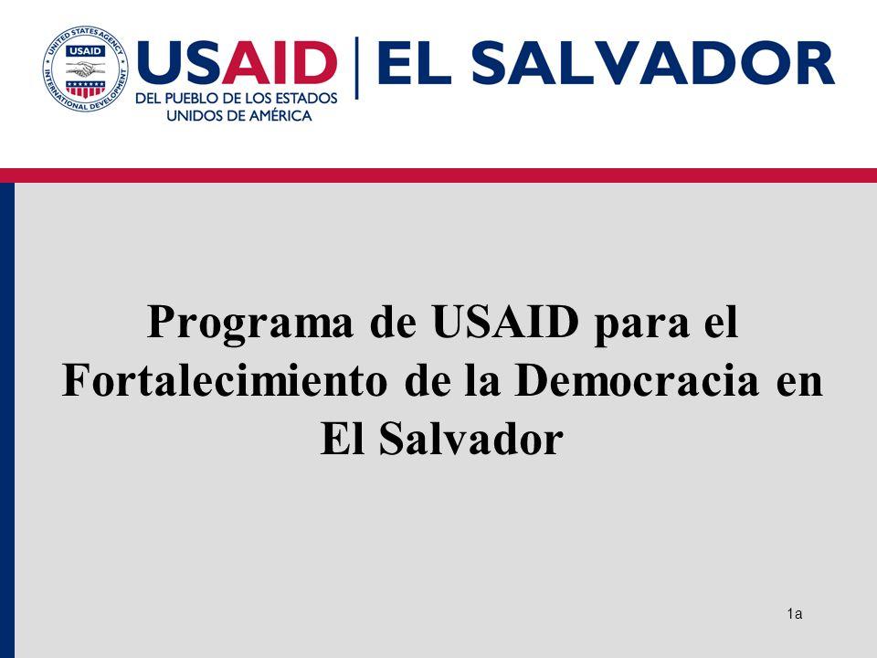Programa de USAID para el Fortalecimiento de la Democracia en El Salvador 1a