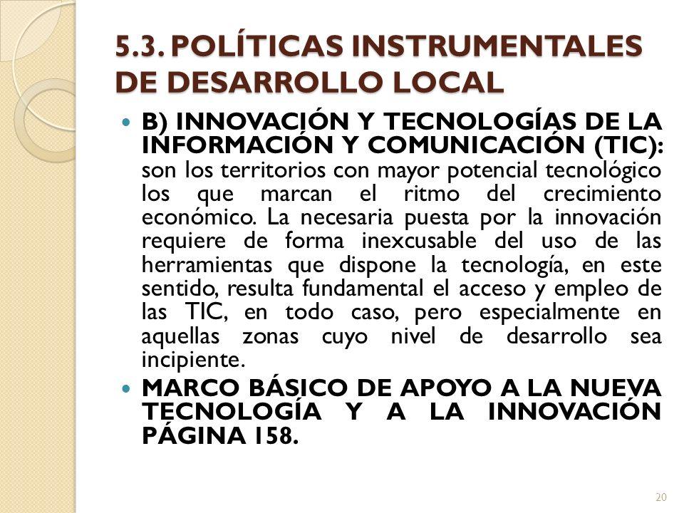 5.3. POLÍTICAS INSTRUMENTALES DE DESARROLLO LOCAL B) INNOVACIÓN Y TECNOLOGÍAS DE LA INFORMACIÓN Y COMUNICACIÓN (TIC): son los territorios con mayor po