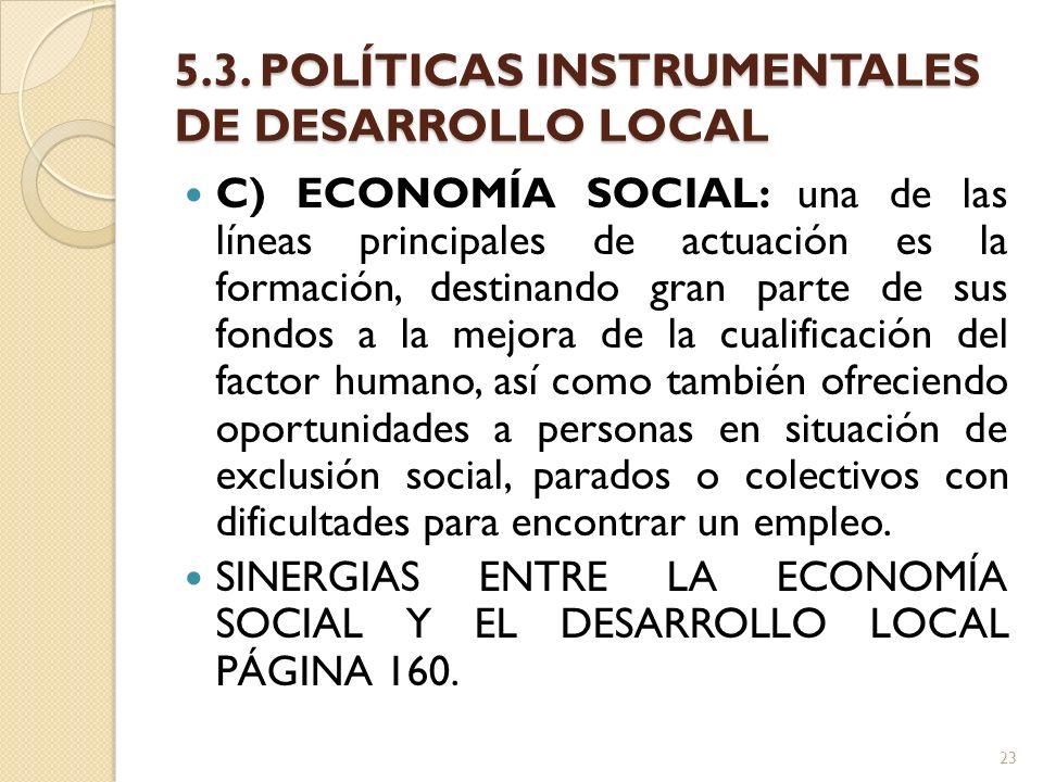 5.3. POLÍTICAS INSTRUMENTALES DE DESARROLLO LOCAL C) ECONOMÍA SOCIAL: una de las líneas principales de actuación es la formación, destinando gran part