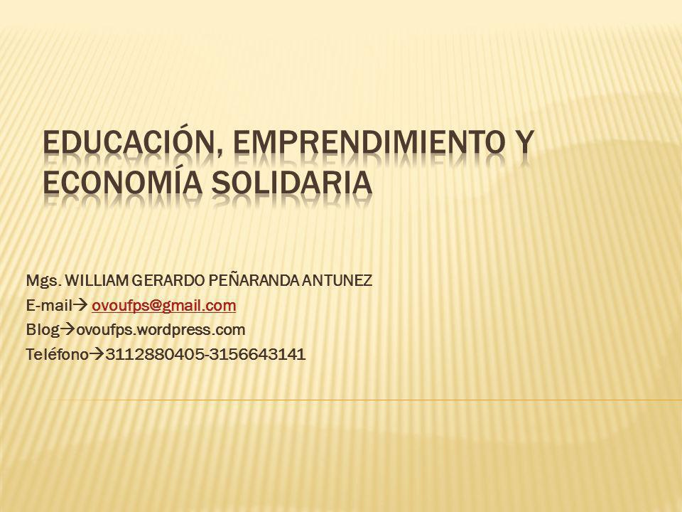 Mgs. WILLIAM GERARDO PEÑARANDA ANTUNEZ E-mail ovoufps@gmail.comovoufps@gmail.com Blog ovoufps.wordpress.com Teléfono 3112880405-3156643141