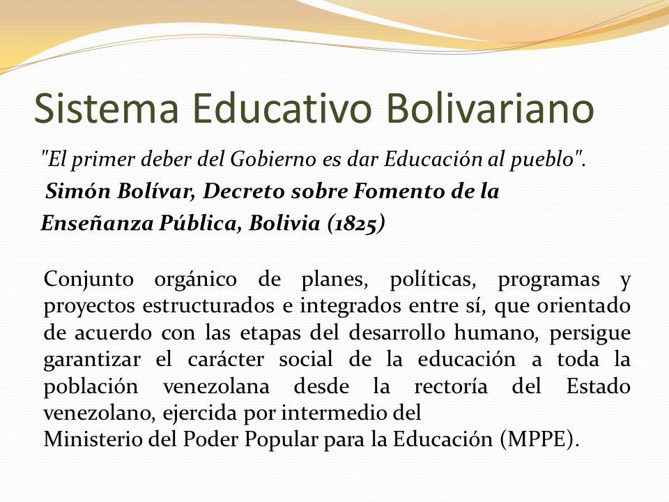 Niveles: Educación Inicial Bolivariana (niveles Maternal y Preescolar); Educación Primaria Bolivariana (de 1º a 6º grado); Educación Secundaria Bolivariana, en sus dos alternativas de estudio Liceo Bolivariano, de 1° a 5° año; y Escuela Técnica Robinsoniana y Zamorana, de 1° a 6° año; Educación Especial; Educación Intercultural Educación de Jóvenes, Adultos y Adultas (incluye la Misión Robinson 1 y 2 y la Misión Ribas).