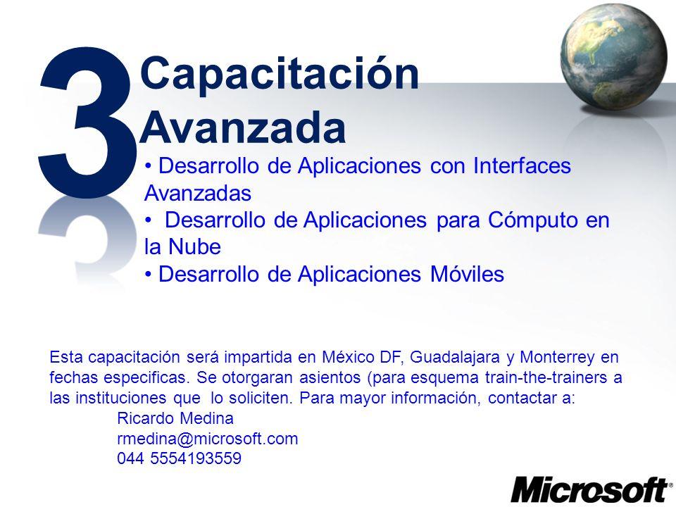 Capacitación Avanzada Desarrollo de Aplicaciones con Interfaces Avanzadas Desarrollo de Aplicaciones para Cómputo en la Nube Desarrollo de Aplicacione