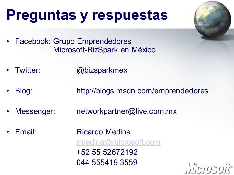 Facebook:Grupo Emprendedores Microsoft-BizSpark en México Twitter:@bizsparkmex Blog:http://blogs.msdn.com/emprendedores Messenger: networkpartner@live