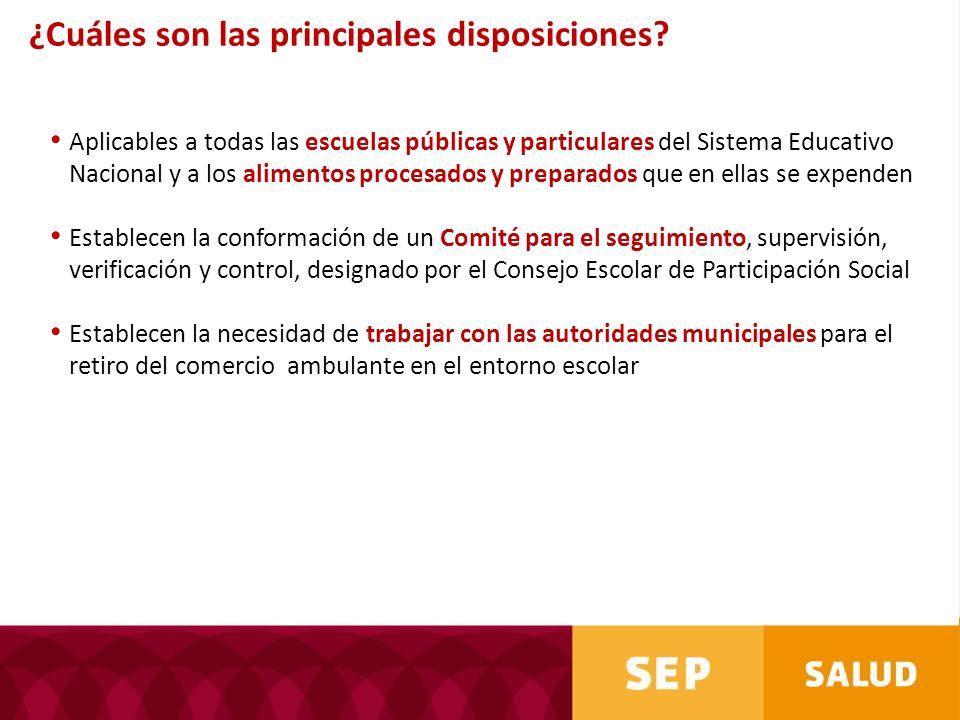 Aplicables a todas las escuelas públicas y particulares del Sistema Educativo Nacional y a los alimentos procesados y preparados que en ellas se expen