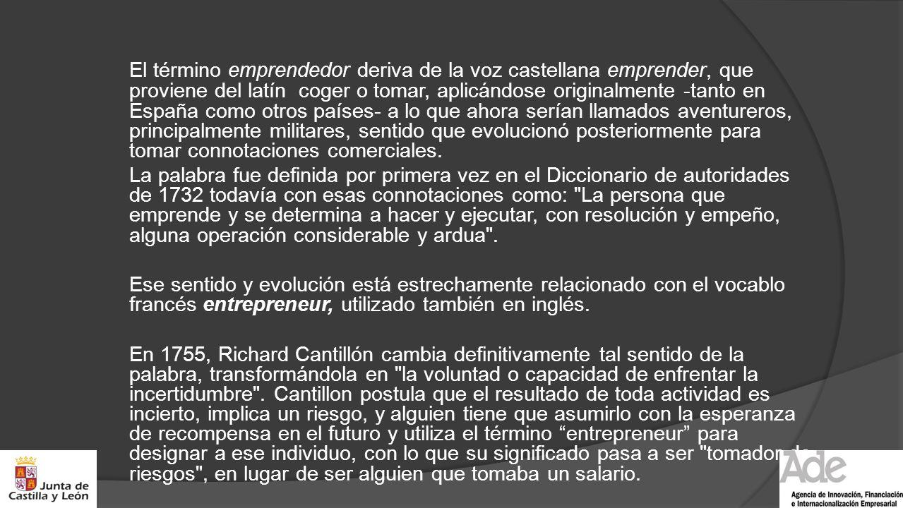 El término emprendedor deriva de la voz castellana emprender, que proviene del latín coger o tomar, aplicándose originalmente -tanto en España como ot