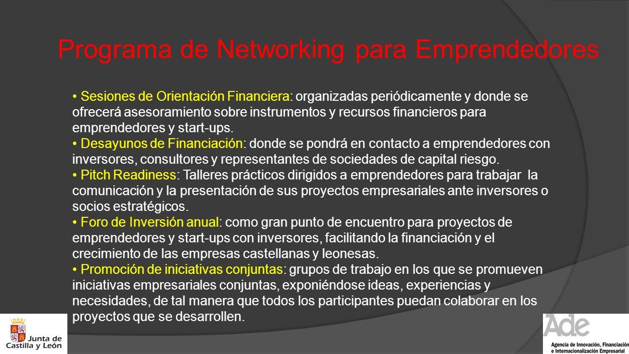 Programa de Networking para Emprendedores Sesiones de Orientación Financiera: organizadas periódicamente y donde se ofrecerá asesoramiento sobre instr