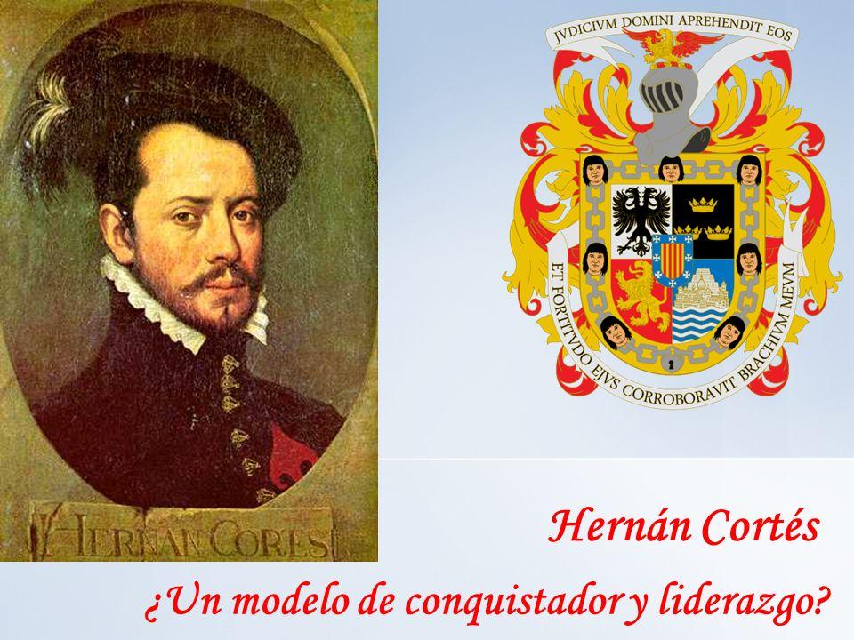 ¿Un modelo de conquistador y liderazgo? Hernán Cortés