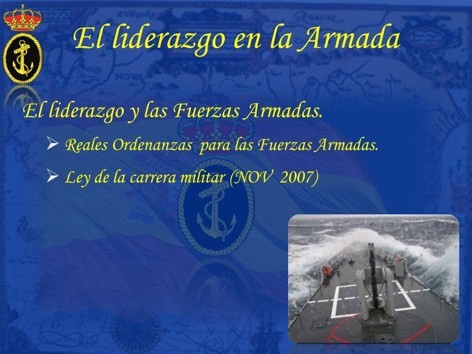 El liderazgo en la Armada El liderazgo y la Armada (I) Directivas de Personal 2003/2005.