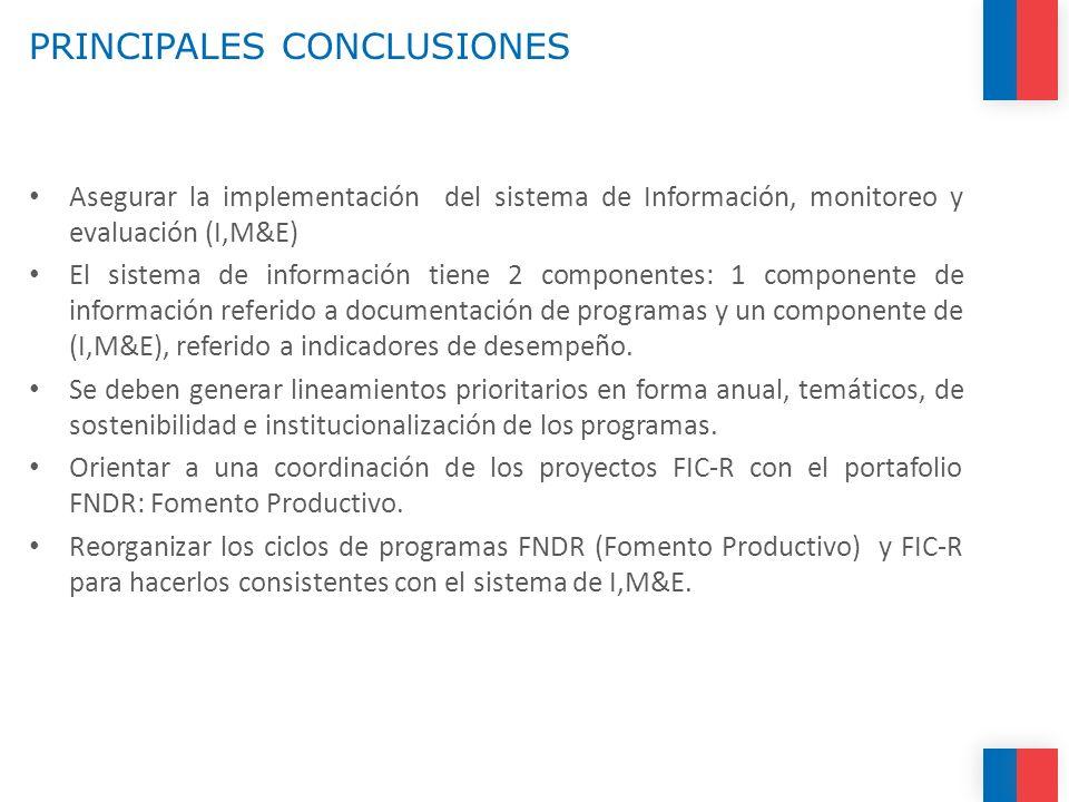 PRINCIPALES CONCLUSIONES Asegurar la implementación del sistema de Información, monitoreo y evaluación (I,M&E) El sistema de información tiene 2 compo