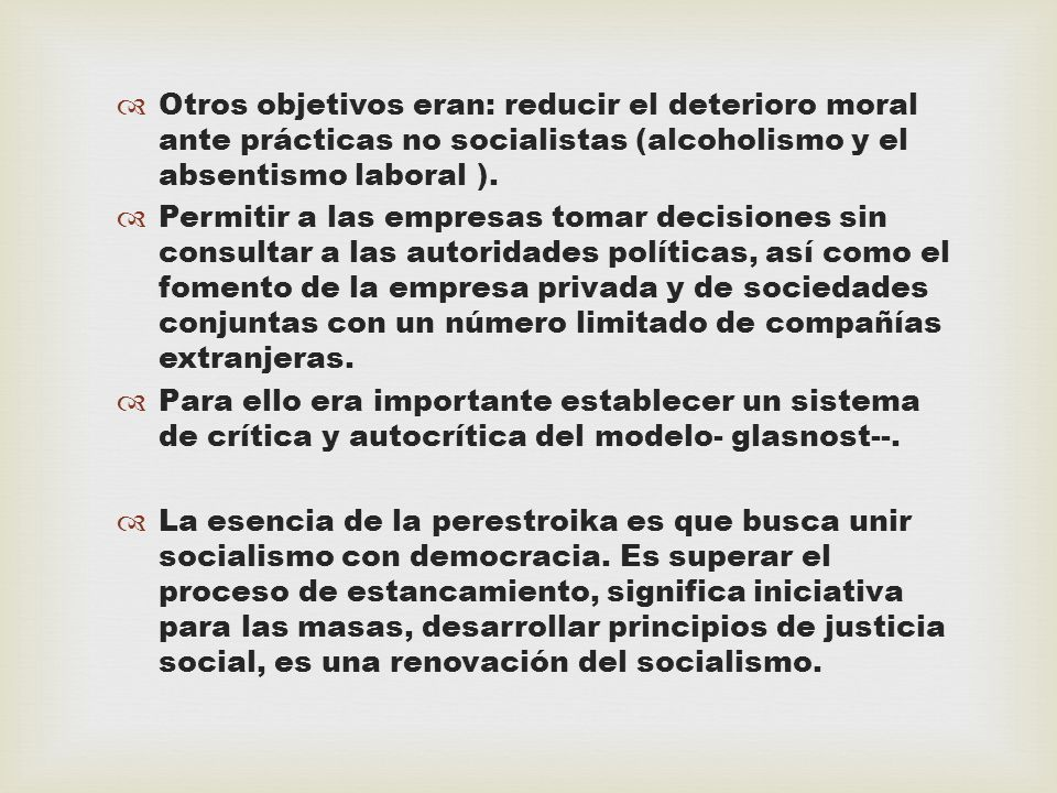 Otros objetivos eran: reducir el deterioro moral ante prácticas no socialistas (alcoholismo y el absentismo laboral ). Permitir a las empresas tomar d