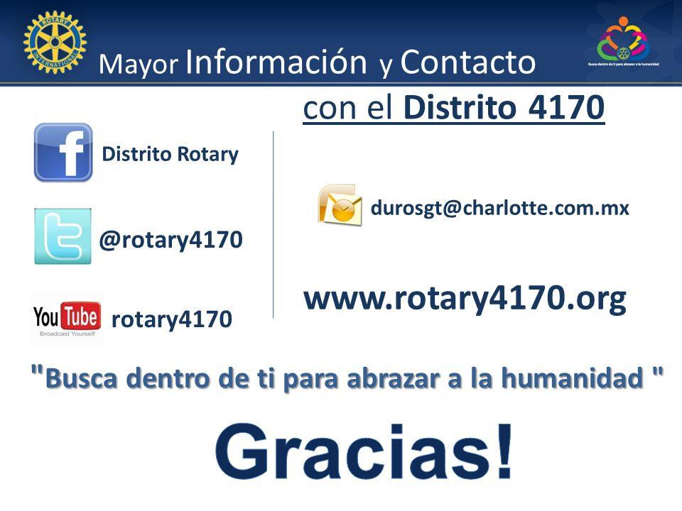 Busca dentro de ti para abrazar a la humanidad @rotary4170 rotary4170 Distrito Rotary www.rotary4170.org durosgt@charlotte.com.mx Mayor Información y Contacto con el Distrito 4170