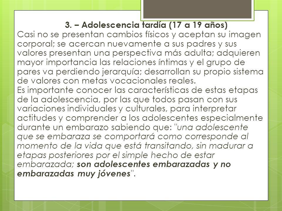 2. – Adolescencia media (14 a 16 años) Es la adolescencia propiamente dicha; cuando ha completado prácticamente su crecimiento y desarrollo somático.