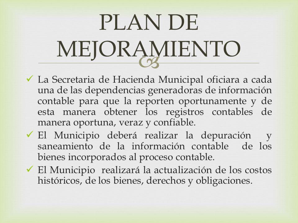 La Secretaria de Hacienda Municipal oficiara a cada una de las dependencias generadoras de información contable para que la reporten oportunamente y d