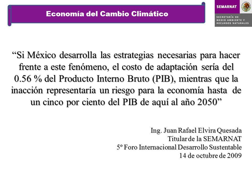 Economía del Cambio Climático Si México desarrolla las estrategias necesarias para hacer frente a este fenómeno, el costo de adaptación sería del 0.56 % del Producto Interno Bruto (PIB), mientras que la inacción representaría un riesgo para la economía hasta de un cinco por ciento del PIB de aquí al año 2050 Ing.