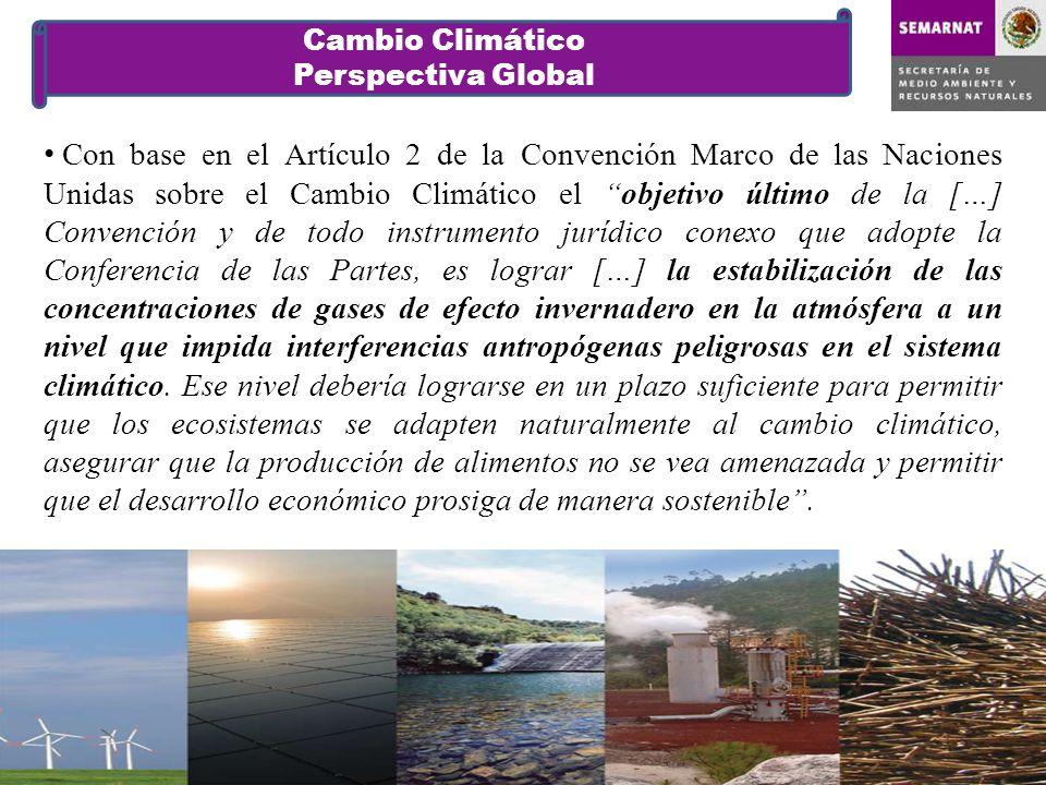 Con base en el Artículo 2 de la Convención Marco de las Naciones Unidas sobre el Cambio Climático el objetivo último de la […] Convención y de todo instrumento jurídico conexo que adopte la Conferencia de las Partes, es lograr […] la estabilización de las concentraciones de gases de efecto invernadero en la atmósfera a un nivel que impida interferencias antropógenas peligrosas en el sistema climático.