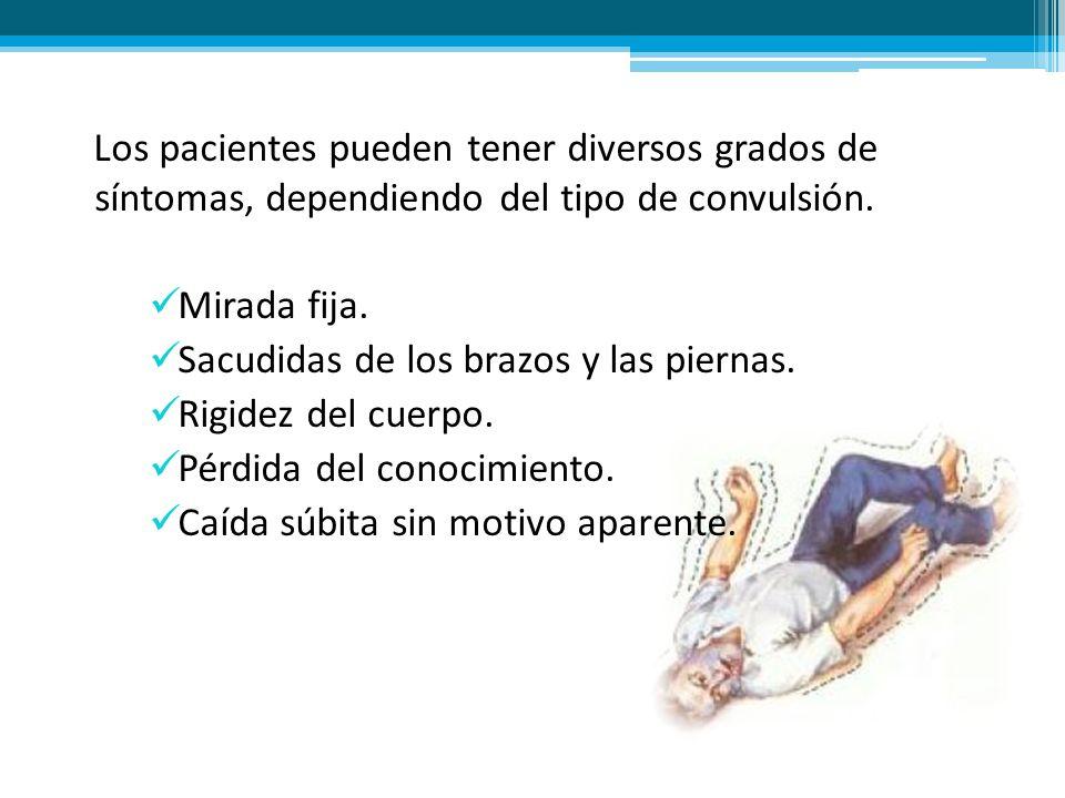 Los pacientes pueden tener diversos grados de síntomas, dependiendo del tipo de convulsión. Mirada fija. Sacudidas de los brazos y las piernas. Rigide