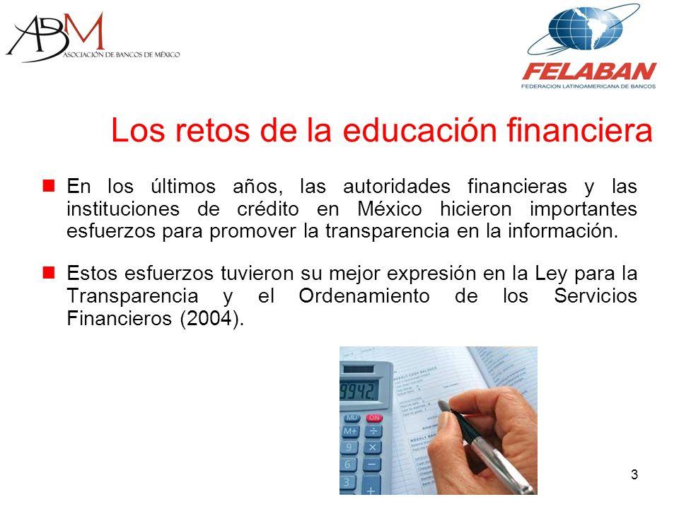 4 A pesar de los importantes avances que implicó la Ley de Transparencia (LTOSF), quedó claro que era necesario fortalecer la educación financiera de los usuarios de los servicios financieros para ser beneficiados por instrumentos legales como este.
