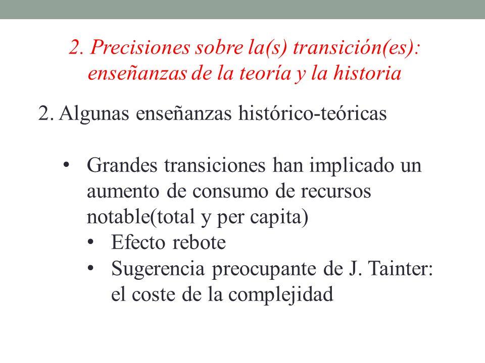 2. Precisiones sobre la(s) transición(es): enseñanzas de la teoría y la historia 2. Algunas enseñanzas histórico-teóricas Grandes transiciones han imp