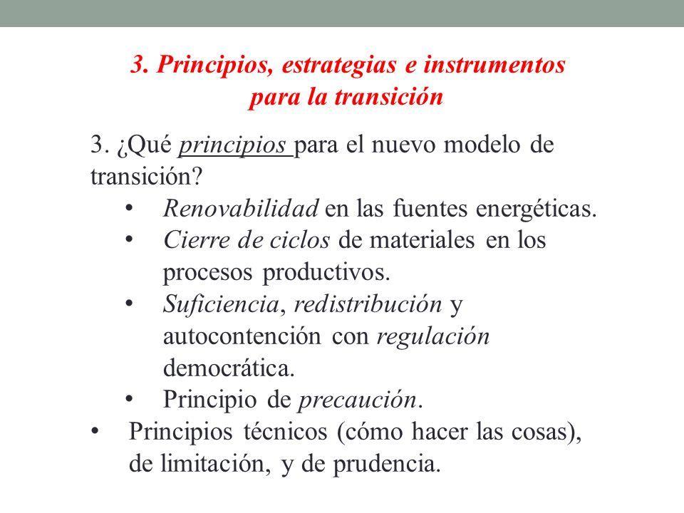 3. Principios, estrategias e instrumentos para la transición 3. ¿Qué principios para el nuevo modelo de transición? Renovabilidad en las fuentes energ
