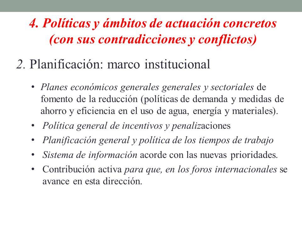 4. Políticas y ámbitos de actuación concretos (con sus contradicciones y conflictos) 2. Planificación: marco institucional Planes económicos generales