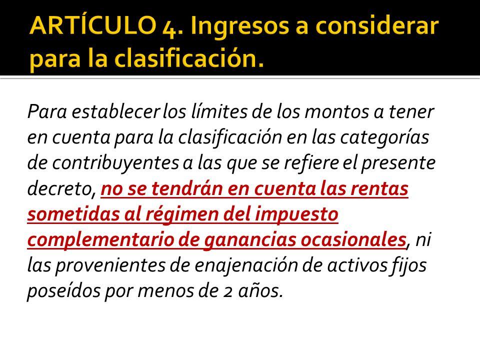 Para establecer los límites de los montos a tener en cuenta para la clasificación en las categorías de contribuyentes a las que se refiere el presente