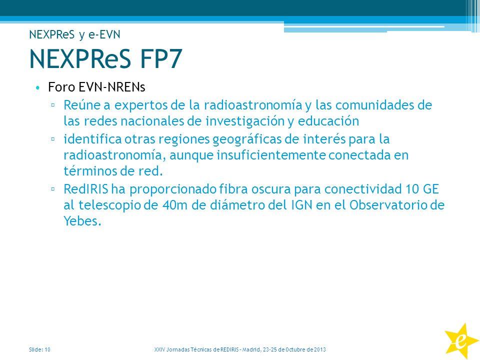 NEXPReS FP7 Foro EVN-NRENs Reúne a expertos de la radioastronomía y las comunidades de las redes nacionales de investigación y educación identifica ot