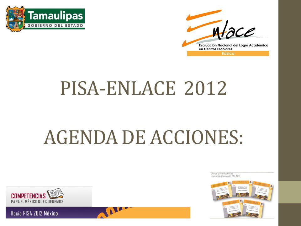 PISA-ENLACE 2012 AGENDA DE ACCIONES: