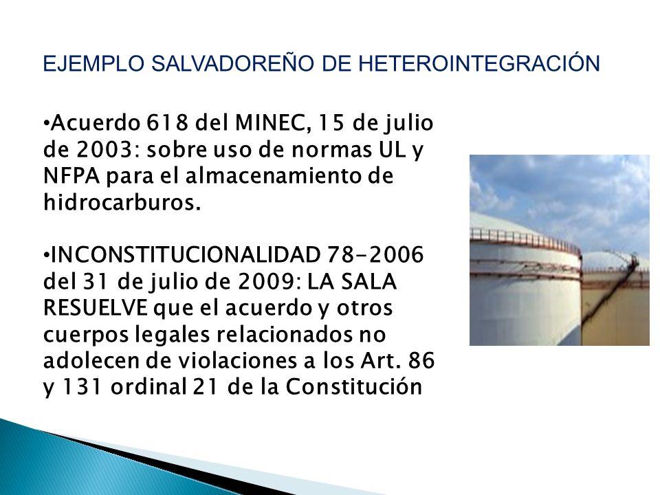Acuerdo 618 del MINEC, 15 de julio de 2003: sobre uso de normas UL y NFPA para el almacenamiento de hidrocarburos. INCONSTITUCIONALIDAD 78-2006 del 31