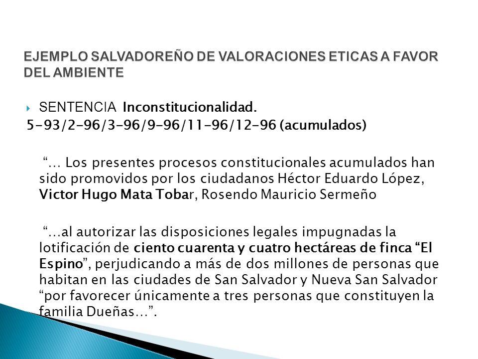 SENTENCIA Inconstitucionalidad. 5-93/2-96/3-96/9-96/11-96/12-96 (acumulados) … Los presentes procesos constitucionales acumulados han sido promovidos