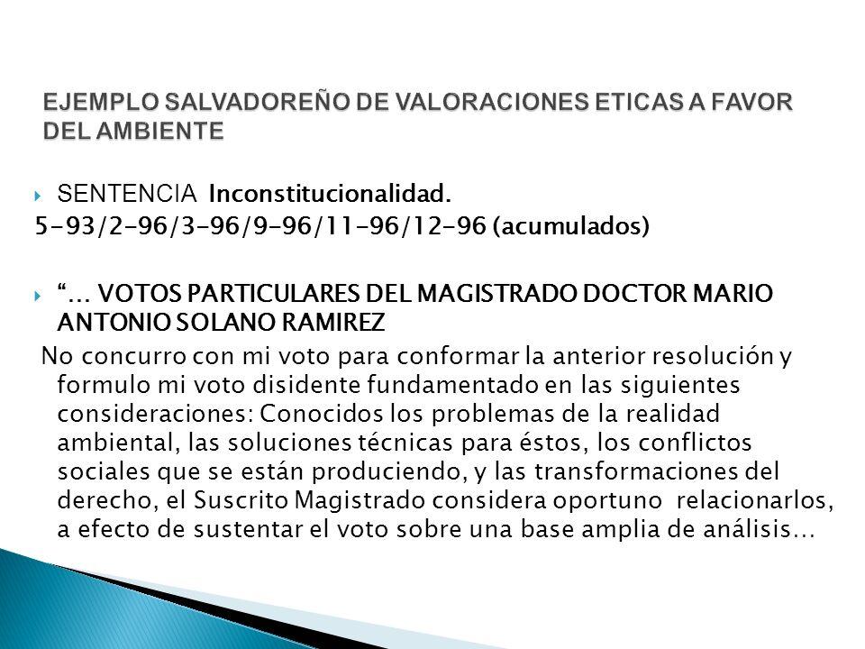 SENTENCIA Inconstitucionalidad. 5-93/2-96/3-96/9-96/11-96/12-96 (acumulados) … VOTOS PARTICULARES DEL MAGISTRADO DOCTOR MARIO ANTONIO SOLANO RAMIREZ N