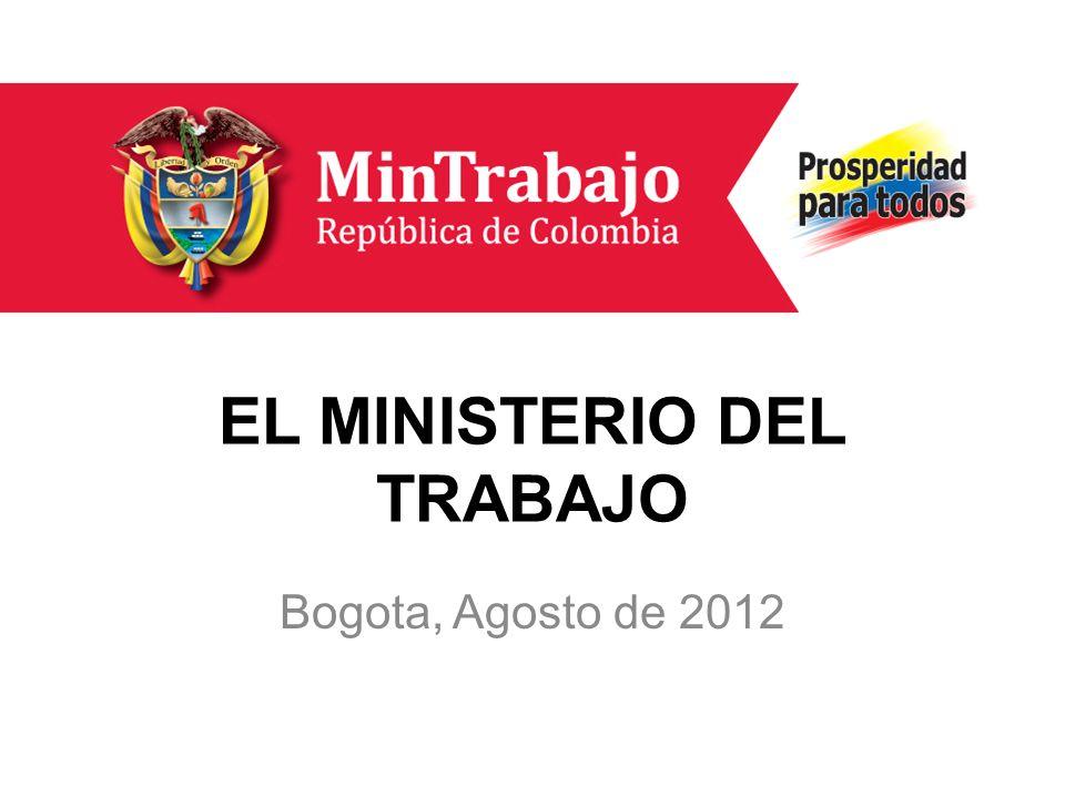 EL MINISTERIO DEL TRABAJO Bogota, Agosto de 2012