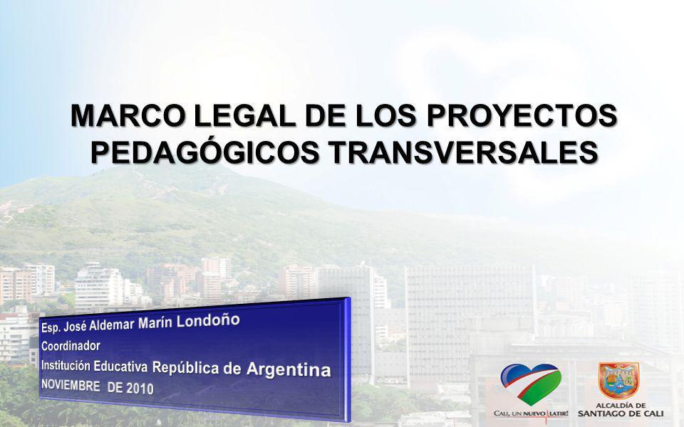 MARCO LEGAL DE LOS PROYECTOS PEDAGÓGICOS TRANSVERSALES