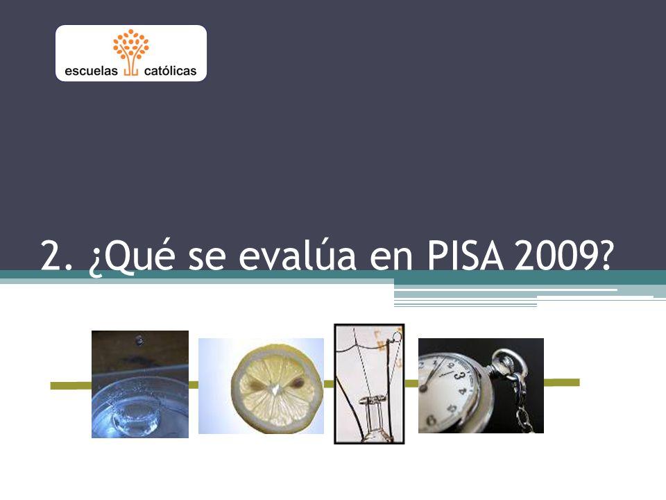 2. ¿Qué se evalúa en PISA 2009