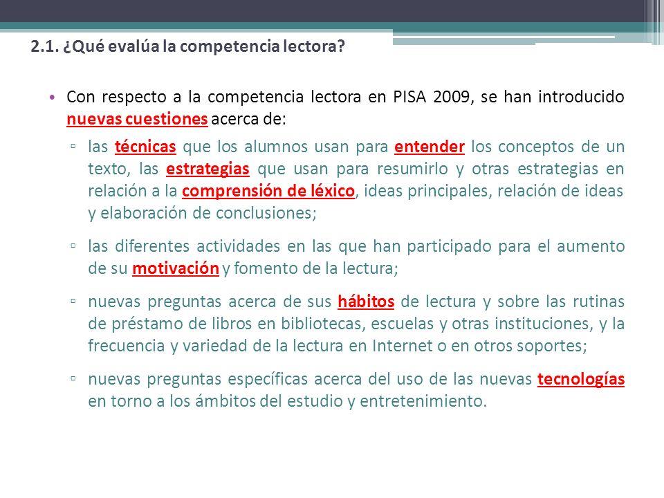 Con respecto a la competencia lectora en PISA 2009, se han introducido nuevas cuestiones acerca de: las técnicas que los alumnos usan para entender lo