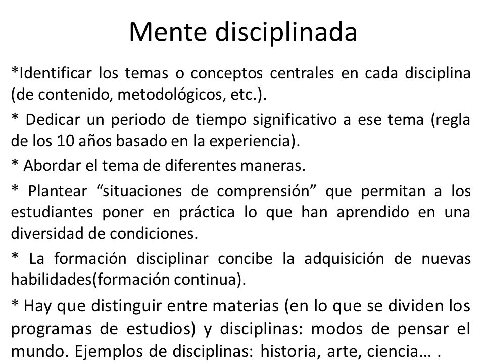 *Identificar los temas o conceptos centrales en cada disciplina (de contenido, metodológicos, etc.). * Dedicar un periodo de tiempo significativo a es