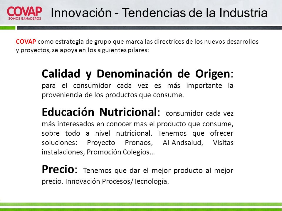 Calidad y Denominación de Origen: para el consumidor cada vez es más importante la proveniencia de los productos que consume. Educación Nutricional: c