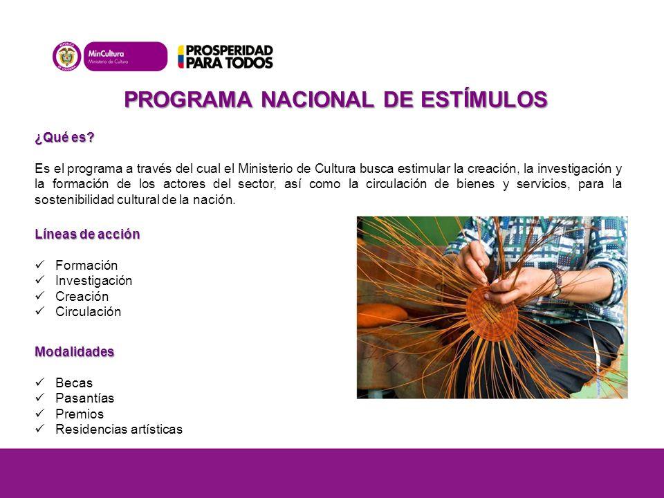 PROGRAMA NACIONAL DE ESTÍMULOS ¿Qué es.