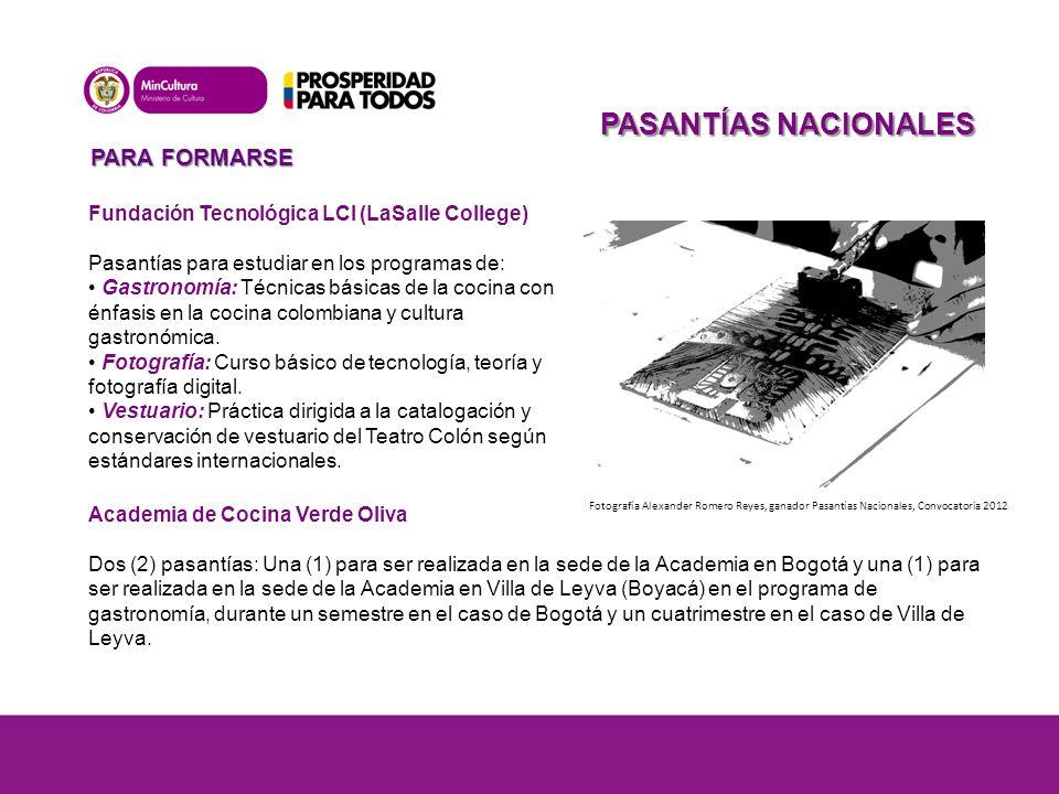 PASANTÍAS NACIONALES PARA FORMARSE Fundación Tecnológica LCI (LaSalle College) Pasantías para estudiar en los programas de: Gastronomía: Técnicas básicas de la cocina con énfasis en la cocina colombiana y cultura gastronómica.