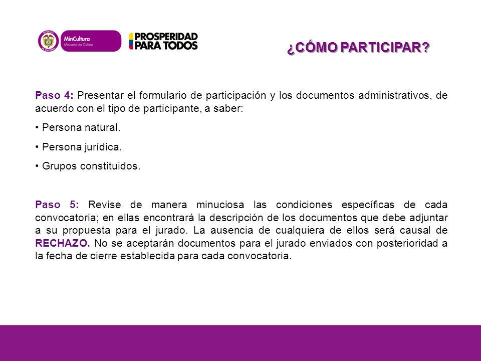 Paso 4: Presentar el formulario de participación y los documentos administrativos, de acuerdo con el tipo de participante, a saber: Persona natural.