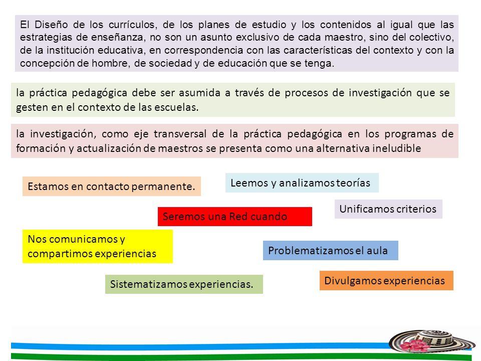 El Diseño de los currículos, de los planes de estudio y los contenidos al igual que las estrategias de enseñanza, no son un asunto exclusivo de cada m