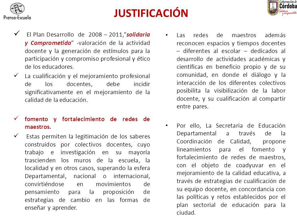 JUSTIFICACIÓN El Plan Desarrollo de 2008 – 2011,solidaria y Comprometida -valoración de la actividad docente y la generación de estímulos para la part