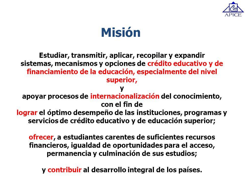 Misión Estudiar, transmitir, aplicar, recopilar y expandir sistemas, mecanismos y opciones de crédito educativo y de financiamiento de la educación, e