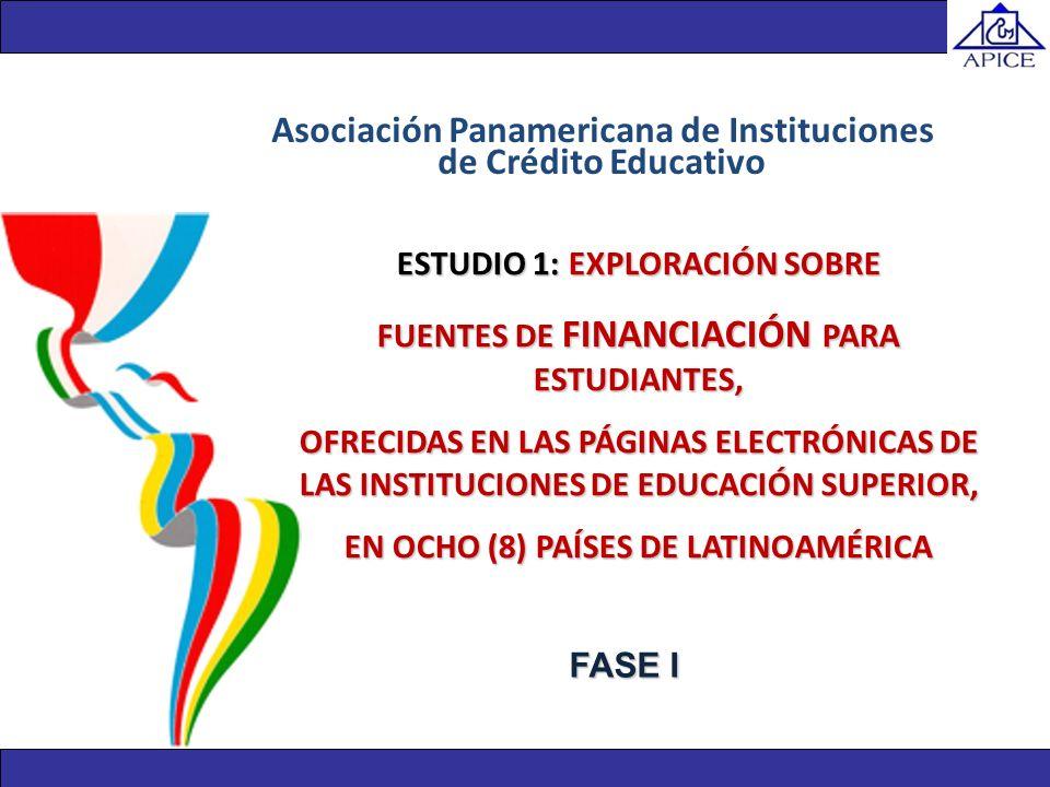 Asociación Panamericana de Instituciones de Crédito Educativo ESTUDIO 1: EXPLORACIÓN SOBRE FUENTES DE FINANCIACIÓN PARA ESTUDIANTES, OFRECIDAS EN LAS