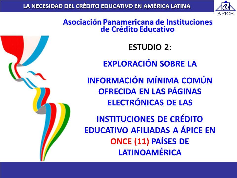 LA NECESIDAD DEL CRÉDITO EDUCATIVO EN AMÉRICA LATINA ESTUDIO 2: EXPLORACIÓN SOBRE LA INFORMACIÓN MÍNIMA COMÚN OFRECIDA EN LAS PÁGINAS ELECTRÓNICAS DE