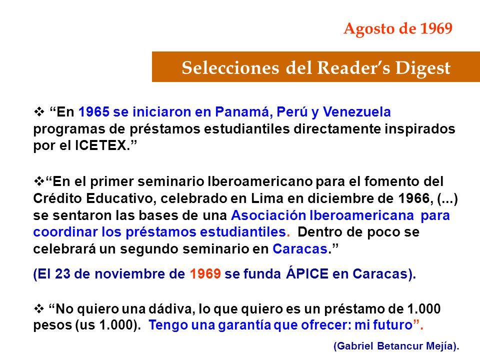 Selecciones del Readers Digest Agosto de 1969 En 1965 se iniciaron en Panamá, Perú y Venezuela programas de préstamos estudiantiles directamente inspi