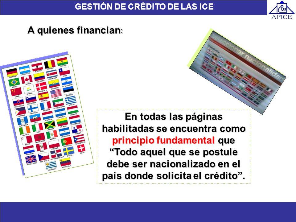 A quienes financian : En todas las páginas habilitadas se encuentra como principio fundamental que Todo aquel que se postule debe ser nacionalizado en