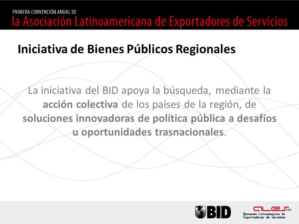 Iniciativa de Bienes Públicos Regionales La iniciativa del BID apoya la búsqueda, mediante la acción colectiva de los países de la región, de soluciones innovadoras de política pública a desafíos u oportunidades trasnacionales.